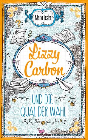 Lizzy Carbon und die Qual der Wahl von Fesler,  Mario