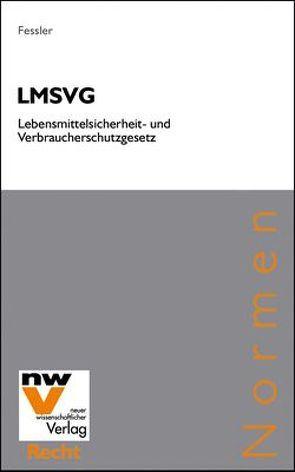LMSVG Lebensmittelsicherheits- und Verbraucherschutzgesetz von Fessler,  Peter
