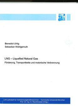 LNG – Liquefied Natural Gas von Uhlig,  Benedict, Wohlgemuth,  Sebastian