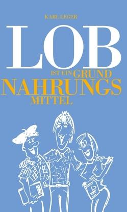 LOB ist ein Grundnahrungsmittel von Leger,  Karl
