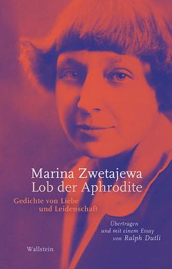 Lob der Aphrodite von Dutli,  Ralph, Zwetajewa,  Marina