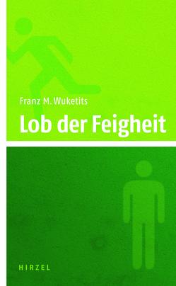 Lob der Feigheit von Wuketits,  Franz M.