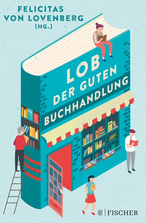 Lob der guten Buchhandlung von Lovenberg,  Felicitas von