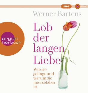 Lob der langen Liebe von Bartens,  Werner, Steck,  Johannes