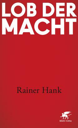 Lob der Macht von Hank,  Rainer