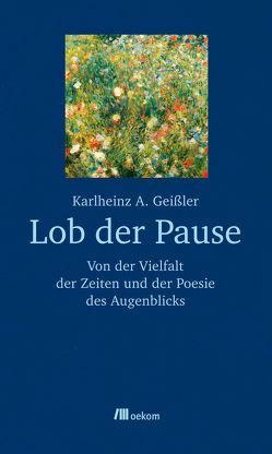 Lob der Pause von Geißler,  Karlheinz A.