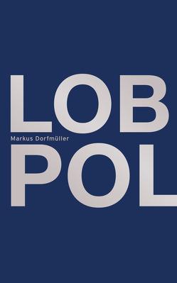 Lob der Polizei von Dorfmüller,  Markus, Reuter,  Marinus