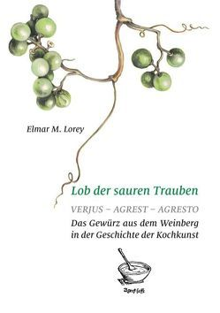 Lob der sauren Trauben von Lorey,  Elmar M