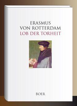 Lob der Torheit von Erasmus von Rotterdam,  Erasmus