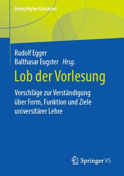 Lob der Vorlesung? von Egger,  Rudolf, Eugster,  Balthasar