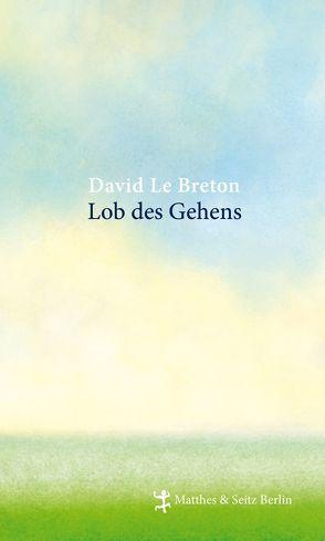 Lob des Gehens von Adam,  Milena, Le Breton,  David