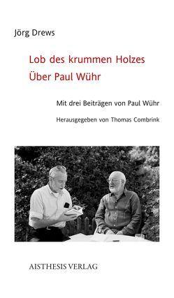 Lob des krummen Holzes von Combrink,  Thomas, Drews,  Jörg, Wühr,  Paul