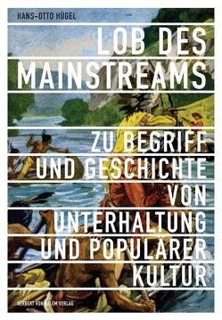 Lob des Mainstreams von Hügel,  Hans Otto
