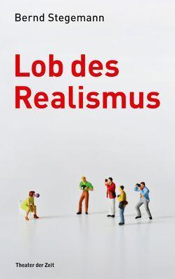 Lob des Realismus von Stegemann,  Bernd