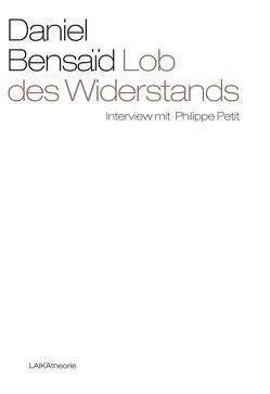 Lob des Widerstands von Bensaid,  Daniel, Müller,  Elfriede, Petit,  Philippe