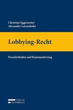 Lobbying-Recht von Eggenreiter,  Christian, Latzenhofer,  Alexander