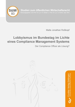 Lobbyismus im Bundestag im Lichte eines Compliance Management Systems von Roßkopf,  Malte Jonathan