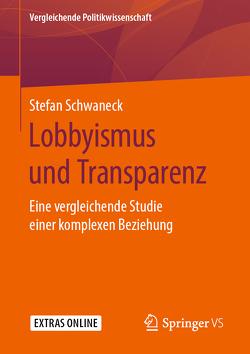 Lobbyismus und Transparenz von Schwaneck,  Stefan