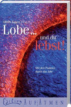 Lobe … und du lebst! von Eggers,  Ulrich