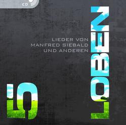 LOBEN 5 (CD) von Foede,  Robert, Georg,  Dietrich