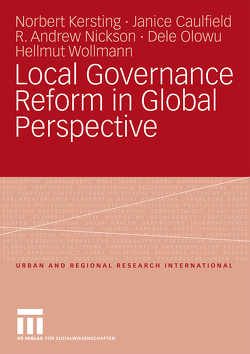 Local Governance Reform in Global Perspective von Caulfield,  Janice, Kersting,  Norbert, Nickson,  R. Andrew, Olowu,  Dele, Wollmann,  Hellmut