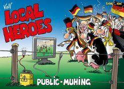 Local Heroes / Local Heroes Public Muhing von Schmidt,  Kim