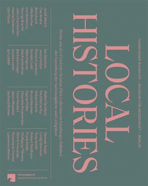 Local Histories von Diederichsen,  Diedrich, Felix,  Matilda, Hiebert Grun,  Irina, Kölle,  Brigitte, Nichols,  Catherine, Sprüth,  Monika, Wagner,  Dorothee