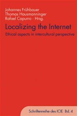 Localizing the Internet von Capurro,  Rafael, Frühbauer,  Johannes J., Hausmanninger,  Thomas