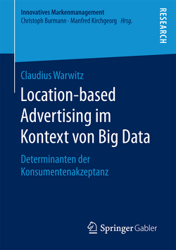 Location-based Advertising im Kontext von Big Data von Warwitz,  Claudius