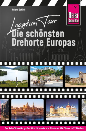 Location Tour – Die schönsten Drehorte Europas von Schäfli,  Roland