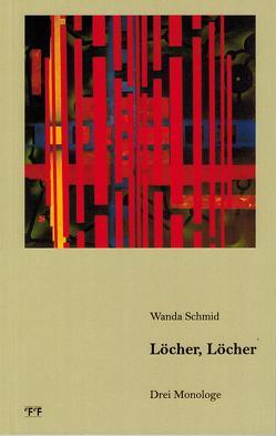 Löcher, Löcher von Schmid,  Wanda