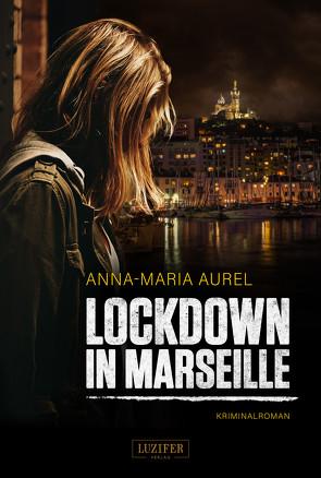 LOCKDOWN IN MARSEILLE von Aurel,  Anna-Maria