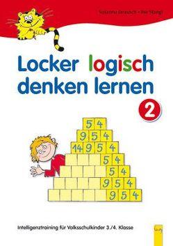 Locker logisch denken lernen 2 – Intelligenztraining für Volksschulkinder von Jarausch,  Susanna, Stangl,  Ilse