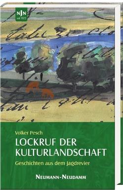 Lockruf der Kulturlandschaft von Pesch,  Volker