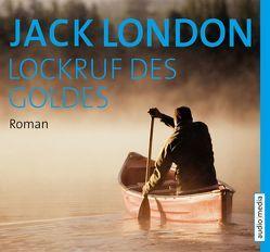 Lockruf des Goldes von London,  Jack, Wilkening,  Stefan, Wolff,  Lutz-W.