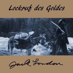 Lockruf des Goldes von Gabor,  Karlheinz, London,  Jack