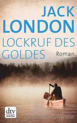 Lockruf des Goldes von London,  Jack, Wolff,  Lutz-W.