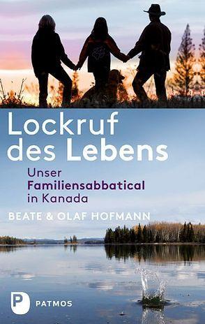 Lockruf des Lebens von Hofmann,  Beate, Hofmann,  Olaf