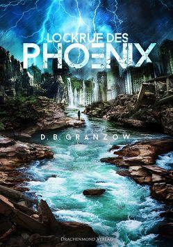 Lockruf des Phoenix von Granzow,  D.B.