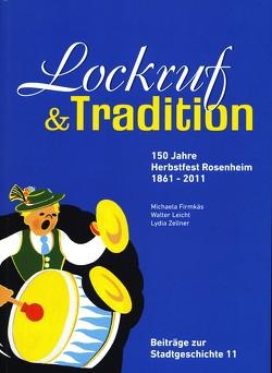 Lockruf und Tradition von Firmkäs,  Michaela, Leicht,  Walter, Mair,  Karl, Schmid,  Barbara, Schusser,  Ernst, Zellner,  Lydia