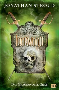 Lockwood & Co. – Das Grauenvolle Grab von Jung,  Gerald, Orgaß,  Katharina, Stroud,  Jonathan