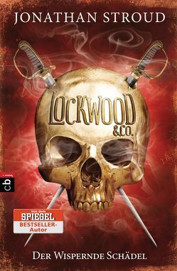 Lockwood & Co. – Der Wispernde Schädel von Jung,  Gerald, Orgaß,  Katharina, Stroud,  Jonathan