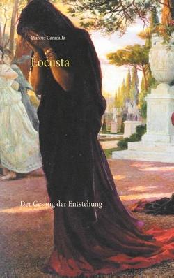 Locusta von Caracalla,  Marcus