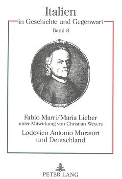 Lodovico Antonio Muratori und Deutschland von Lieber,  Maria, Marri,  Fabio