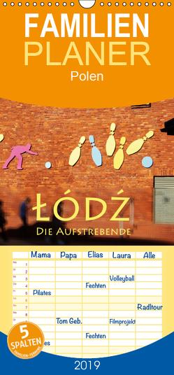 Lodz, die Aufstrebende – Familienplaner hoch (Wandkalender 2019 , 21 cm x 45 cm, hoch) von Seidl,  Helene