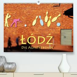 Lodz, die Aufstrebende (Premium, hochwertiger DIN A2 Wandkalender 2020, Kunstdruck in Hochglanz) von Seidl,  Helene