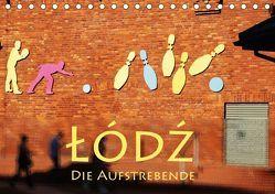 Lodz, die Aufstrebende (Tischkalender 2018 DIN A5 quer) von Seidl,  Helene