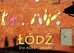 Lodz, die Aufstrebende (Wandkalender 2018 DIN A3 quer) von Seidl,  Helene