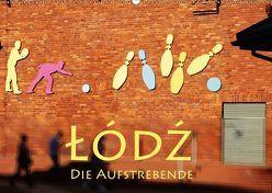 Lodz, die Aufstrebende (Wandkalender 2019 DIN A2 quer) von Seidl,  Helene