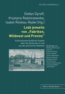 Lodz jenseits von Fabriken, Wildwest und Provinz von Dyroff,  Stefan, Radziszewska,  Krystyna, Röskau-Rydel,  Isabel
